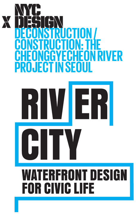 E arquitectos -NYCxDESIGN / RIVER CITY / The Cheonggyecheon River In Seoul... Un paseo dominical en Nueva York